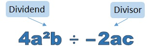 4 a squared b is the dividend. 2 a c is the divisor.